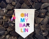Oh My Darlin' Wall Banner 15 x 24 inches Canvas Wall hanging flag sign