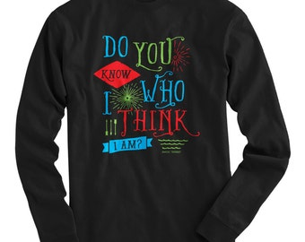 LS Do You Know Who I Am Tee - Long Sleeve T-shirt - Men S M L XL 2x 3x 4x - Fame Shirt, Funny, Gift, Famous - 4 Colors