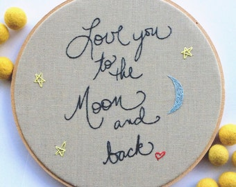 Love you to the moon and back 8 inch embroidery / sweet home decor