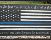 Thin Blue Line Flag, Police Officer Gift, The Monsters And The Weak, Thin Blue Line, Law Enforcement, Police Signs