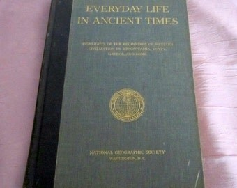 Everyday Life in Ancient Times Beginnings of Western Civilization in Mesopotamia Egypt Greece and Rome Hardcover History Book 1964