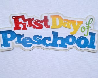CraftECafe First Day of Preschool for Premade Scrapbook Page Layout Paper Piecing title Embellishment Die Cut