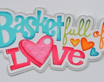 Basket full of Love CraftECafe Paper Piecing Title for Easter Premade Scrapbook Page Layout Title