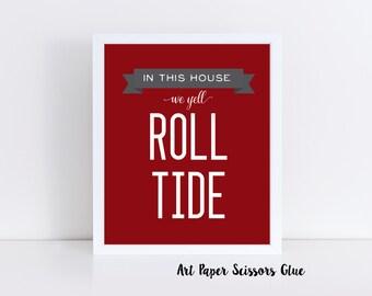 In This House We Yell Roll Tide Digital Print/ Alabama Crimson Tide Print