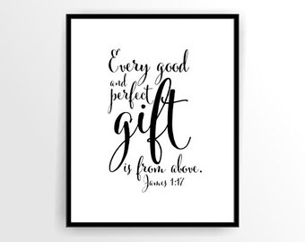 Black and White Bible verse Every good and perfect gift ... James 1:17 Printable, DIY,  INSTANT DOWNLOAD ( tipo0024 )