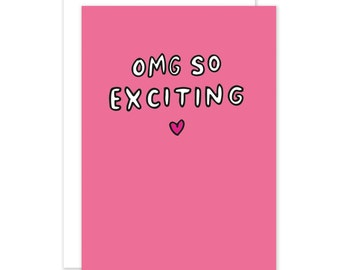 OMG So Exciting Well Done/Good News Card