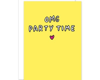 OMG Party Time Well Done/Birthday Card