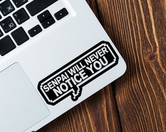 Senpai Will Never Notice You Anime Vinyl Decal Sticker