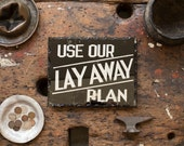 "Vintage Sign / 1920's / Original Reverse Glass, ""Use Our Layaway Plan"" Chip Glass Sign / Countertop Country Store Sign / Vintage Advertising"