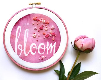 Just Bloom Embroidery Hoop Art, Embroidered Flowers Feminine Wall Art, Pink Bloom Sign Inspirational Graduation Gift Bright Fabric Quote Art