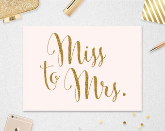 Miss to Mrs. Sign // INSTANT DOWNLOAD // 5x7 // Bridal Shower // Wedding // Blush and Gold Glitter // Printable // #PBP88