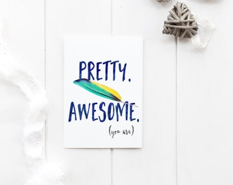 Pretty Awesome (you are)  - greeting card