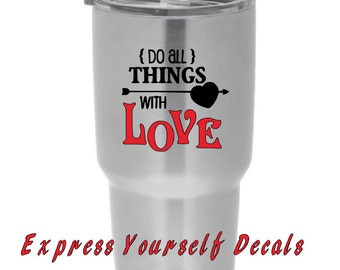 All We Need is Love Heart Valentines Day Yeti Tervis Tumbler Decal