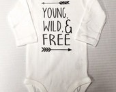 Young, Wild, and Free Onesie Body Suit Name
