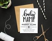 Printable Modern Baby Mama Shower Invitation - Custom Calligraphy Baby Shower Invite - Funny Handlettered Baby Shower Invite - Black + White