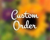Custom order for Tobi