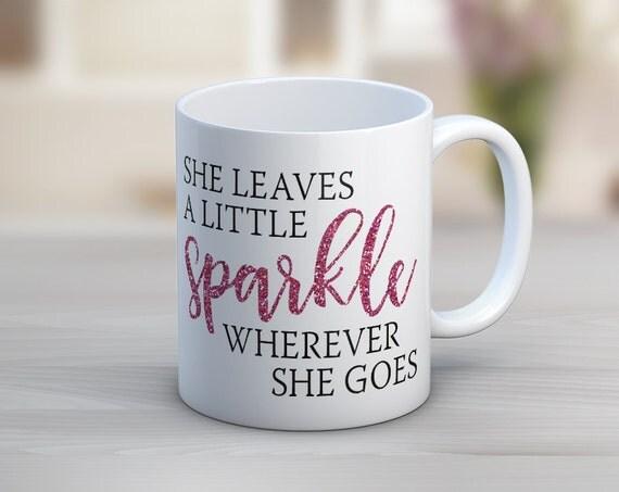 She Leaves A Little Sparkle Wherever She Goes // Coffee Mug