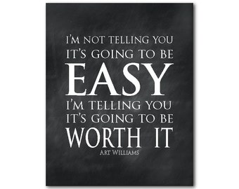 I'm not telling you it's going to be easy I'm telling you it's going to be worth it quote - inspirational typography print - wall decor