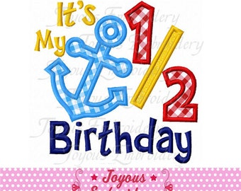 Instant Download It's It's My 1/2 Birthday With Anchor Applique Machine Embroidery Design NO:2099