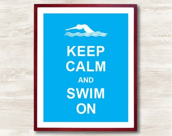 Keep Calm and Swim On - Instant Download, Custom Color, Personalized Gift, Inspirational Quote, Keep Calm Poster