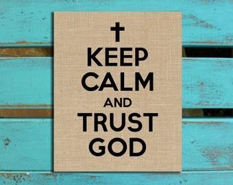 Keep Calm and Have Faith, burlap, religious inspiration, Christian print, Keep Calm print, Faith Print