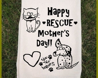 Happy Rescue Mother's Day.paws.all natural eco friendly flour sack towel. 5 color. Dog lover. Cat lover. hostess gift.Tea Towel.gift