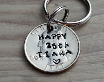 Happy 25th birthday keychain, stamped quarter key chain, 1992, 25 year anniversary gift, personalized quarter key ring, gift for friend, 25