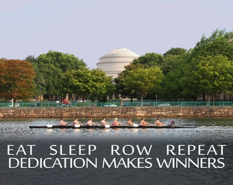 card dedication makes winners Inspirational card, eat sleep row repeat,  crew, rowing, MIT, Boston, Charles River