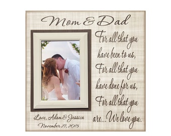 From Groom and Bride ~ Thank You Wedding Gift For Parents  ~ Mom and Dad ~Mother & Father ~Personalized Wedding Frame ~For all you have been