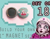"""BUILD your own 1"""" inch MAGNET set of 18!  Pick ANY image from my store, offline or your imagination!"""