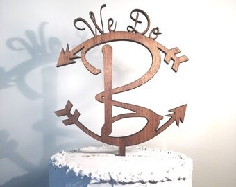 Personalized Wooden Wedding Cake Topper: We Do Monogram with Arrows, Wedding Cake Topper with Arrows, Rustic Cake Topper, Handmade Topper