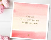 Will you be my bridesmaid card- Modern watercolour bridesmaid card-  Bridesmaid proposal