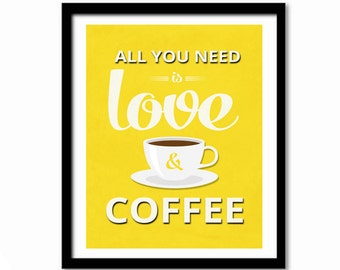 Coffee Print, Kitchen Print, Kitchen Decor, Coffee Poster, Quote Poster, Retro Print, Kitchen Wall Art, All You Need is Love and Coffee