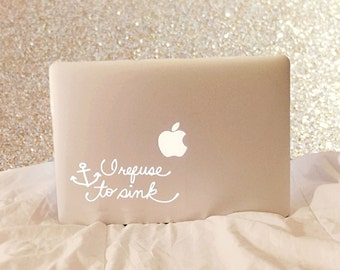 I Refuse To Sink Laptop Decal - Vinyl Decal - Quote Decal - I Refuse To Sink - Preppy Decal - Car Decal - iPad Decal - Nautical Decal