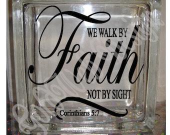 DIY Decal for Glass Blocks - We Walk By Faith - Inspirational Vinyl Decal