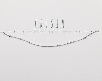 COUSIN -- Morse Code Bracelet