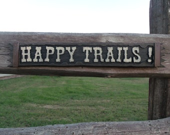 Happy Trails sign Rustic Happy Trails  Western Sign