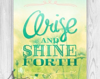Arise and Shine Forth , Quote Typographic Art Print Poster, Inspirational Art Print - Home Decor - Wall ART PRINT