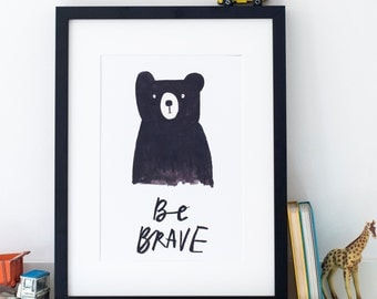 Be Brave Bear A4 Print unframed - a perfect gift for loved one
