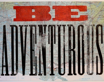 Original letterpress poster Be adventurous