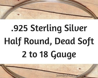 15% OFF Sterling Silver Wire, HALF ROUND, Dead Soft, 2 4 6 8 10 11 12 13 14 16 18 Gauge, Jewelry Making Wire