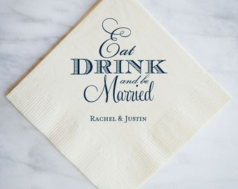 Eat Drink and Be Married Napkins, Printed Party Napkins, Personalized Beverage Napkins, Custom Wedding Napkins