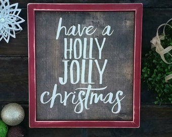 Have a Holly Jolly Christmas, Christmas Décor, Rustic Wood Sign