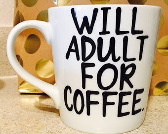 Will Adult for coffee mug - i can't adult today. Please dont make me adult  best friend mug - friends coffee mug. drink coffee. save animals