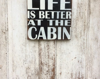 Life is better at the cabin wood sign/Cabin sign/cottage art/father's day gift