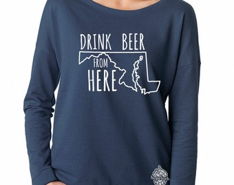 Craft Beer Shirt- Maryland- MD- Drink Beer From Here- Women's long sleeve shirt