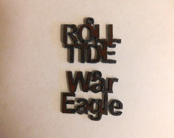Roll tide War eagle (2) Alabama Charms made of Rusted Metal