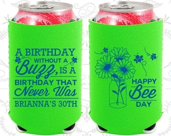 A Birthday with a a buzz is a birthday that never was, Happy Bee Day, Neoprene Birthday Can Coolers (20255)