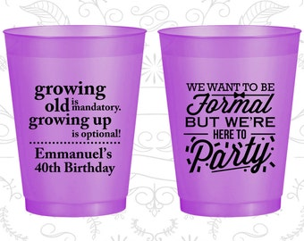 40th Birthday Frosted Cups, Growing Old, Growing Up, Formal but here to party, Frosted Birthday Cups (20135)