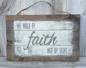 Walk by Faith Sign - Religious Wood Sign - Religious Home Decor - Religious Wall Art - Bible Verse Sign - Bible Verse Decor